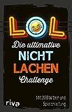 LOL – Die ultimative Nicht-lachen-Challenge: Mit 200 Witzen und Spielanleitung