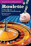 Roulette: Lehrbuch für eine systematische Roulette-Strategie