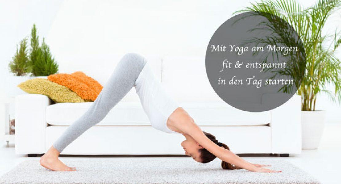 Yoga am Morgen  – Fit und entspannt  den Tag beginnen