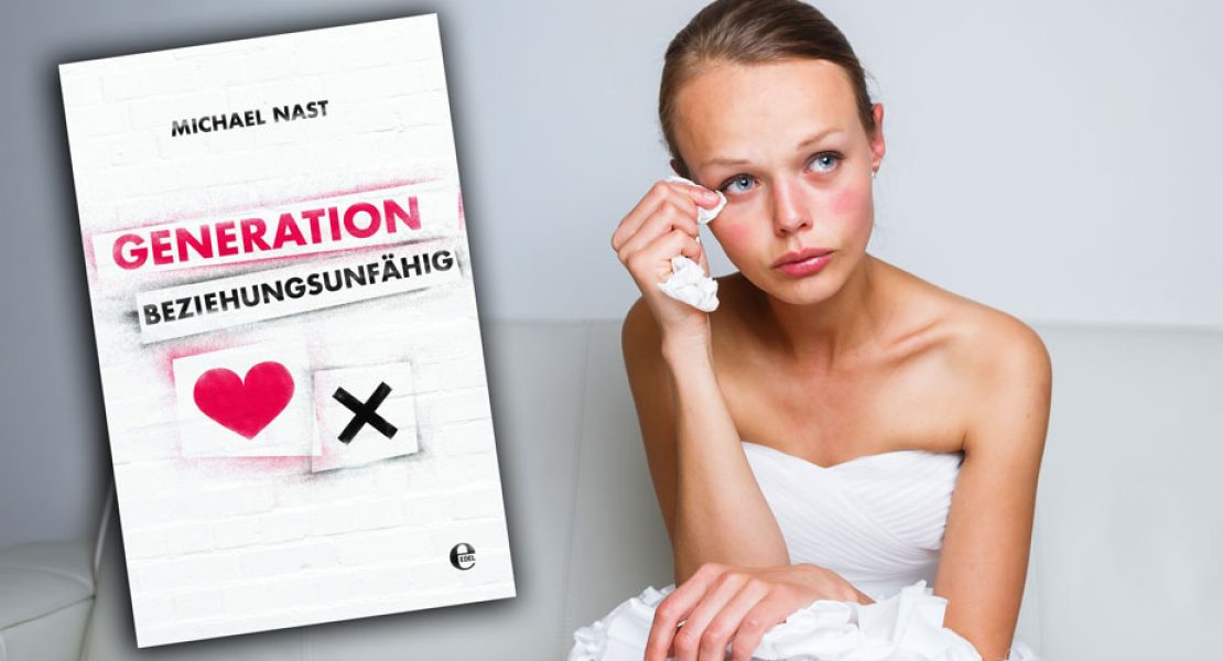 Buchtipp: Generation Beziehungsunfähig von Michael Nast