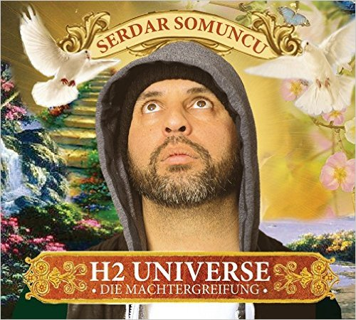 Serdar Somuncu H2 Universe