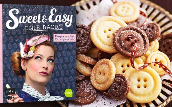 Sweet & Easy – Enie backt:  Rezepte zum Fest für das ganze Jahr