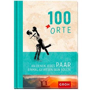Buch: 100 Orte, an denen jedes Paar einmal gewesen sein sollte