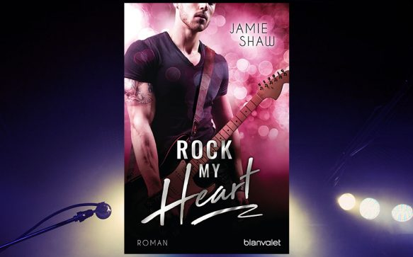 Buchtipp: Rock my Heart (The Last Ones to Know, Band 1) von Jamie Shaw