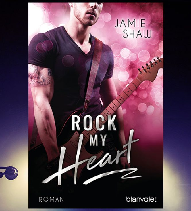Buchtipp: Rock my Heart (The Last Ones to Know, Band 1) von Jamie Shaw