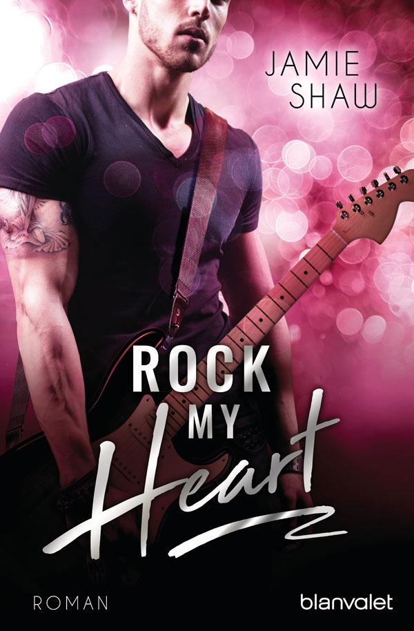 Rock my Heart (The Last Ones to Know, Band 1) von Jamie Shaw