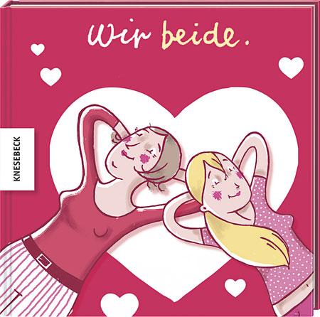 Wir beide: Das Erinnerungsalbum für Mutter und Tochter zum Muttertag