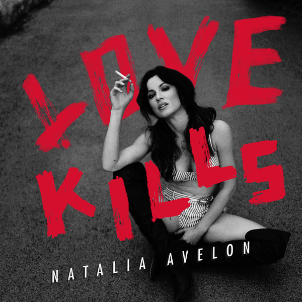 Natalia Avelon - Love Kills
