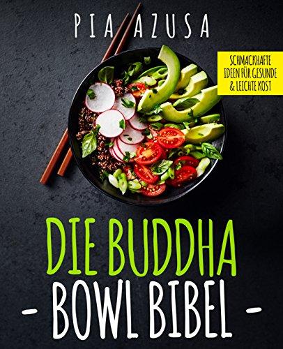 Die Buddha Bowl Bibel