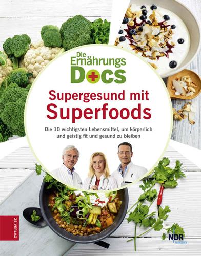 Die Ernährungs-Docs: Supergesund mit Superfoods