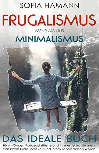 Frugalismus - Mehr als nur Minimalismus