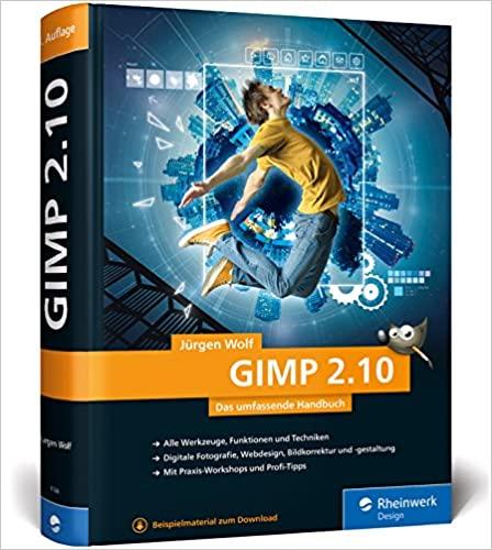 GIMP 2.10: Das umfassende Handbuch