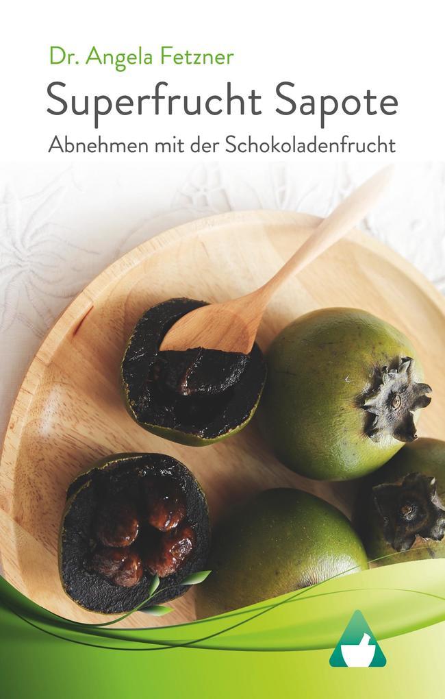 Superfrucht Sapote: Abnehmen mit der Schokoladenfrucht