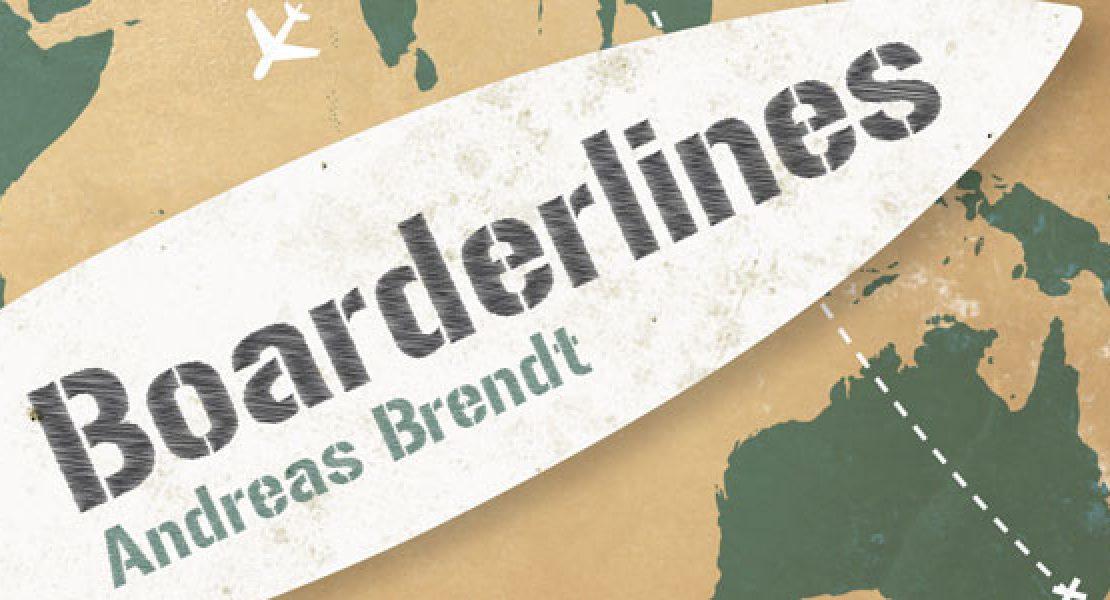 Buchtipp: Boarderlines – Wanderjahre  eines Wellenreiters