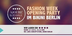 AJOURE´ x Blogwalk – Berlin Fashionweek Opening Party